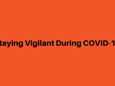 Staying-Vigilant-During-COVID-19