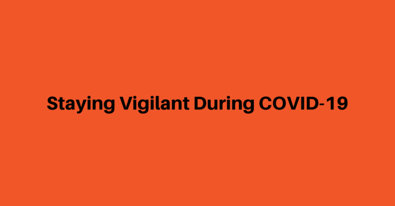 Staying-Vigilant-During-COVID-19